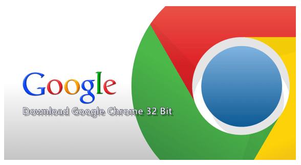 Download Google Chrome 32 Bit